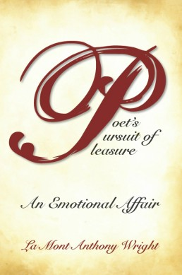 An Emotional Affair: Poet's Pursuit of Pleasure, Book 1 by LaMont Anthony Wright
