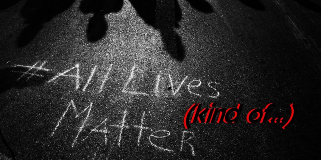 All Lives Matter (kind of)
